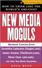 9780071360692: How to Think Like the World's Greatest New Media Moguls: Business Lessons from Geraldine Laybourne (Oxygen.com), Jeff Taylor (Monster.com), Steve Case ... Other New Media Sensations (Leader's Edge)