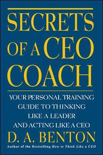 9780071360753: Secrets of a CEO Coach:  Your Personal Training Guide to Thinking Like a Leader and Acting Like a CEO