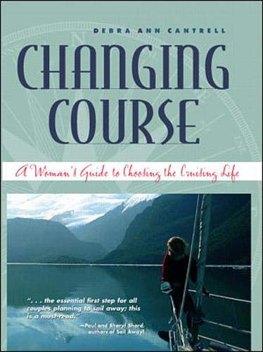 9780071360876: Changing Course: A Woman's Guide to Choosing the Cruising Life