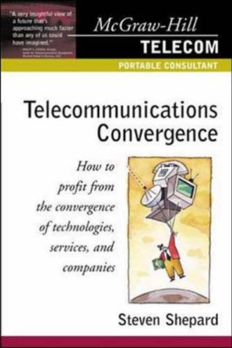 9780071361071: Telecommunications Convergence: How to Profit from the Convergence of Technologies, Services and Companies (Telecom Portable Consultant)