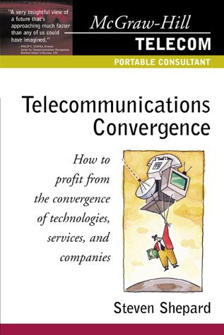 9780071361071: Telecommunications Convergence: How to Profit from the Convergence of Technologies, Services, and Companies