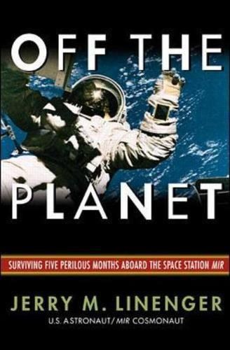 Off the Planet: Surviving Five Perilous Months Aboard the Space Station Mir (signed)