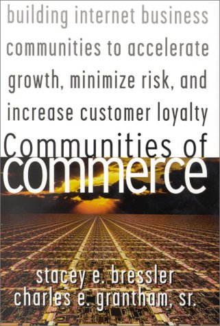 9780071361156: Communities of Commerce: Building Internet Business Communities to Accelerate Growth, Minimize Risk, and Increase Customer Loyalty