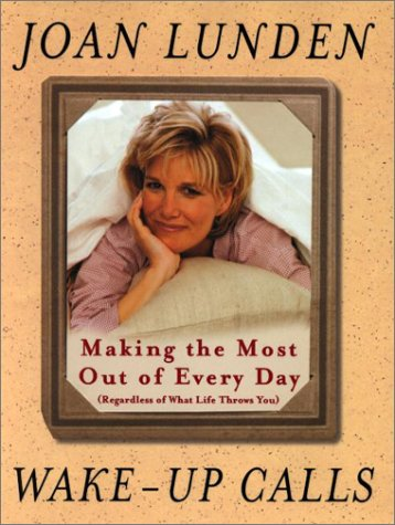 9780071361262: Wake Up Calls: Making the Most Out of Every Day (Regardless of What Life Throws You)