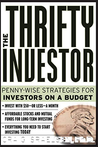 The Thrifty Investor: Penny-Wise Strategies for Investors: Israelsen, Craig