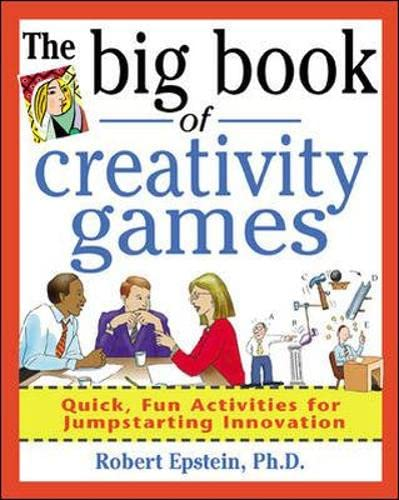9780071361767: The Big Book of Creativity Games: Quick, Fun Acitivities for Jumpstarting Innovation (Big Book Series)