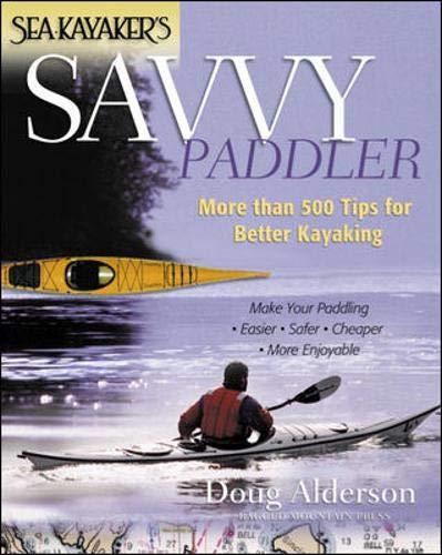 9780071362030: Sea Kayaker's Savvy Paddler: More than 500 Tips for Better Kayaking