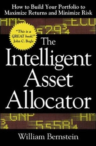 9780071362368: The Intelligent Asset Allocator: How to Build Your Portfolio to Maximize Returns and Minimize Risk