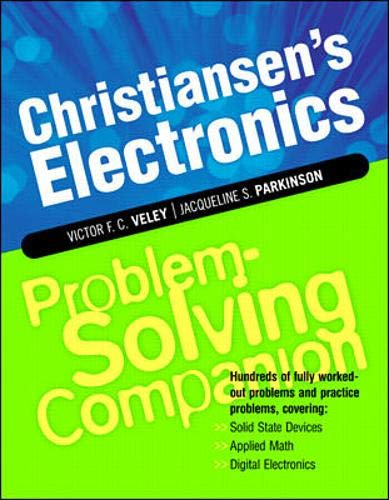 9780071362382: Christiansen's Electronics Problem-Solving Companion: Hundreds of Fully Worked-Out Problems and Practice Problems, Covering Solid State Devices, Applied Math, Digital Electronics (Problem Solvers)