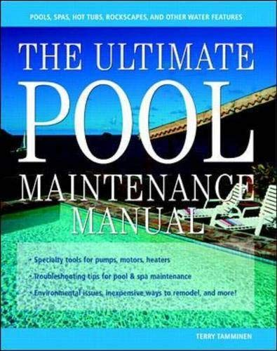 9780071362399: The Ultimate Pool Maintenance Manual: Spas, Pools, Hot Tubs, Rockscapes, and Other Water Features, 2nd Edition