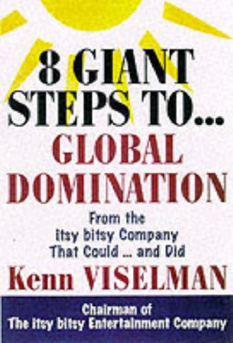 9780071362412: Eight Giant Steps to Global Domination: A Personal Guide to Finding Your Niche, Conquering Your Market, and Taking Your Company to the Top