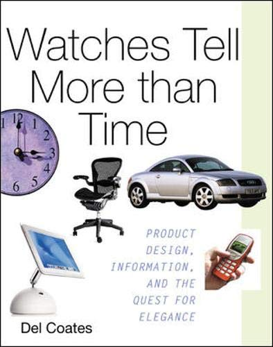 9780071362436: Watches Tell More Than Time: Product Design, Information, and the Quest for Elegance