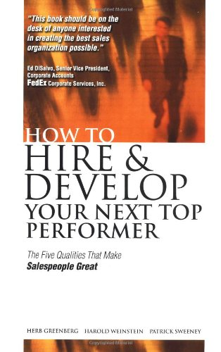 9780071362443: How to Hire and Develop Your Next Top Performer: The Five Qualities That Make Salespeople Great