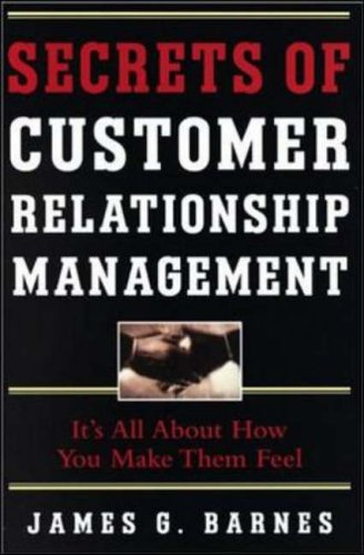 9780071362535: Secrets of Customer Relationship Management: A Guide to Getting Much Closer to Your Customers