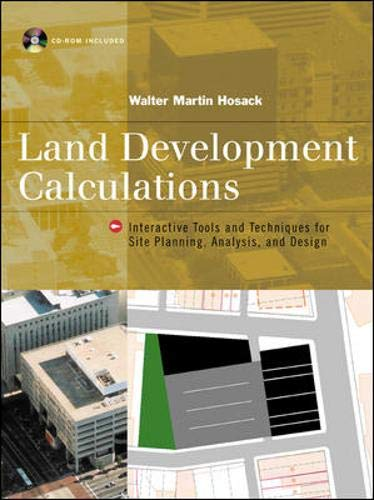 9780071362559: Land Development Calculations: Interactive Tools and Techniques for Site Planning, Analysis and Design (Professional Architecture)