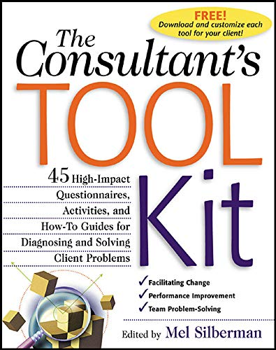 9780071362610: The Consultant's Toolkit: 45 High-Impact Questionnaires, Activities, and How-To Guides for Diagnosing and Solving Client Problems