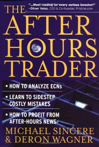 9780071362665: The After-Hours Trader: How to Make Money 24 Hours a Day Trading Stocks at Night