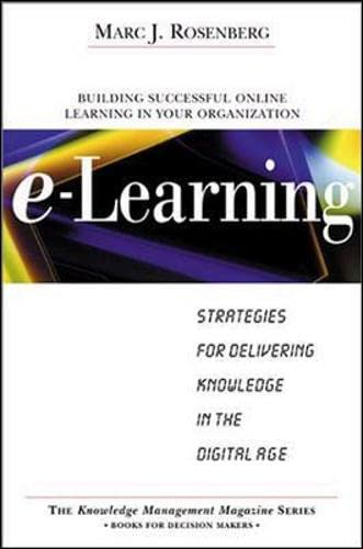 9780071362689: E-Learning: Strategies for Delivering Knowledge in the Digital Age ([The knowledge management magazine series])