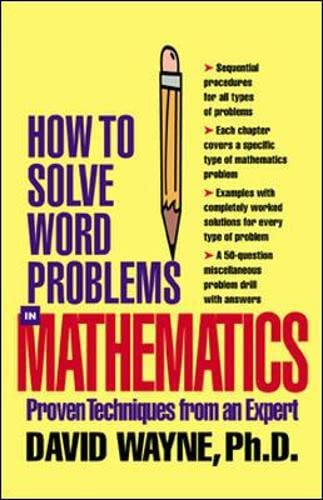 9780071362726: How to Solve Word Problems in Mathematics: Proven Techniques from an Expert (How to Solve Word Problems Series)