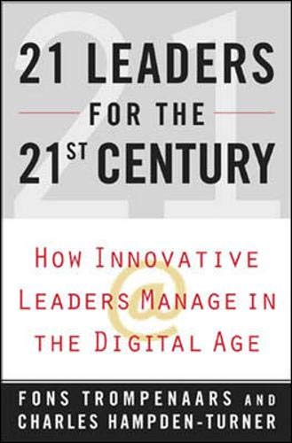21 Leaders for the 21st Century: How Innovative Leaders Manage in the Digital Age.