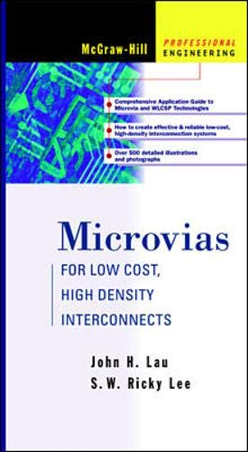 Microvias: For Low Cost, High Density Interconnects: S.W. Ricky Lee,
