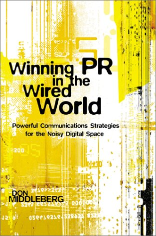 9780071363426: Winning PR in the Wired World: Powerful Communications Strategies for the Noisy Digital Space