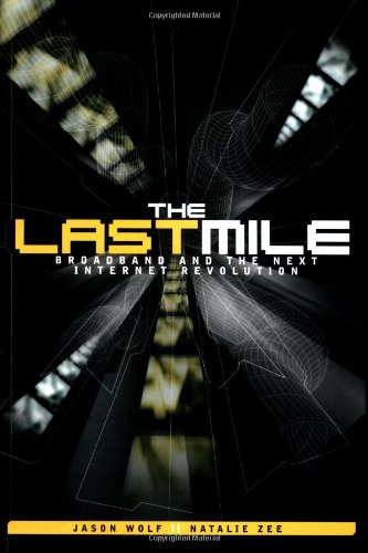 9780071363495: The Last Mile: Broadband and the Next Internet Revolution