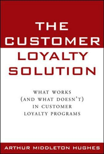 9780071363662: The Customer Loyalty Solution : What Works (and What Doesn't) in Customer Loyalty Programs
