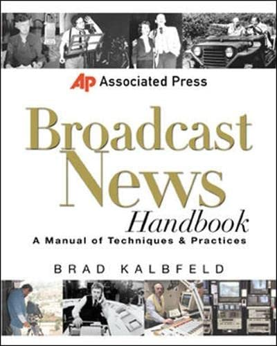 9780071363884: Associated Press Broadcast News Handbook: A Manual of Techniques and Practices (Associated Press Handbooks)