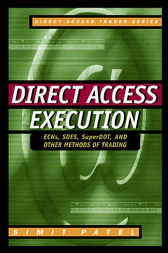 9780071363914: Direct Access Execution: ECNs, SOES, SuperDOT, and Other Methods of Trading