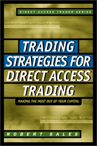 9780071363921: Trading Strategies for Direct Access Trading: Making the Most Out of Your Capital