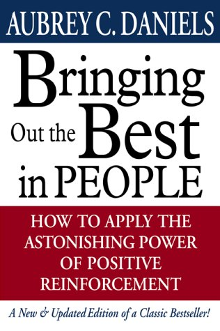 9780071364096: Bringing Out the Best in People: How to Apply the Astonishing Power of Positive Reinforcement