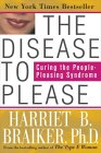9780071364102: The Disease to Please: Curing the People-Pleasing Syndrome