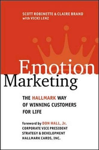 Emotion Marketing: The Hallmark Way of Winning: Scott Robinette, Claire