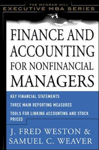 Finance and Accounting for Nonfinancial Managers (Executive MBA Series) - Weaver, Samuel; Weston, J. Fred