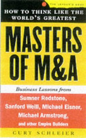 9780071364416: How to Think Like the World's Greatest Masters of M&A: Business Lesssons from Sumner Redstone, Sanford Weill, John Chambers, Michael Armstrong and Other Empire Builders (Leader's Edge)