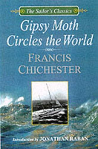 Gipsy Moth Circles the World (The Sailor's Classics #1): Chichester, Sir Francis; Raban, ...