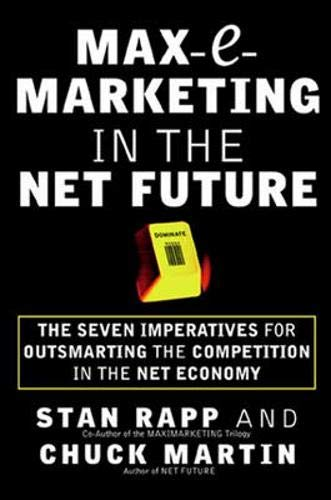 9780071364720: Max-e-marketing for the Net Future: How to Outsmart the Competition in the Battle for Internet-age Supremacy