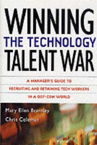 9780071364744: Winning the Technology Talent War: Recruiting and Retaining High-tech Workers in a Dot-com World