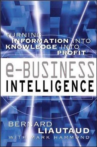 9780071364782: e-Business Intelligence: Turning Information into Knowledge into Profit