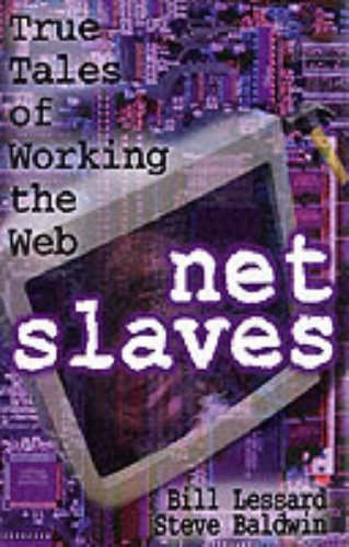 9780071364805: NetSlaves: True Tales of Working the Web