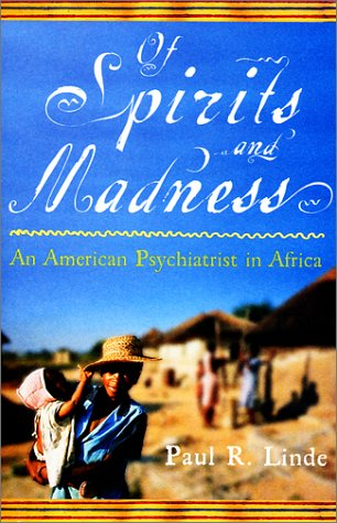9780071367349: Of Spirits & Madness: An American Psychiatrist in Africa
