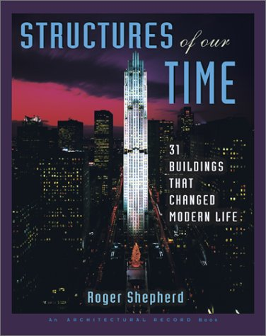 9780071369695: Structures of Our Time: 31 Buildings That Changed Modern Life