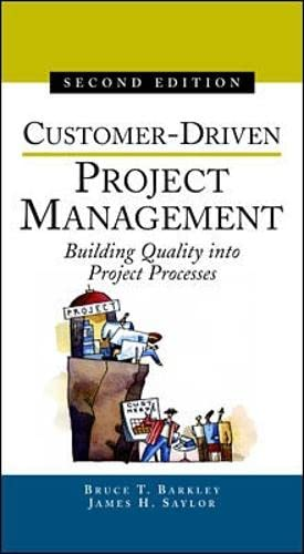9780071369824: Customer-Driven Project Management : Building Quality into Project Processes