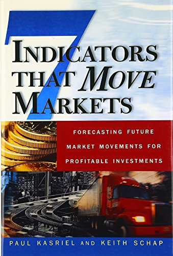 9780071370134: Seven Indicators That Move Markets: Forecasting Future Market Movements for Profitable Investments