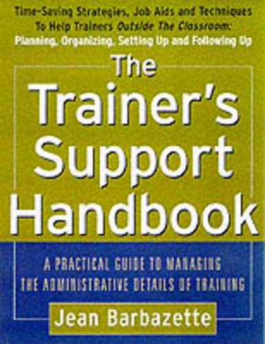 9780071370288: The Trainer's Support Handbook: A Guide to Managing the Administrative Details of Training