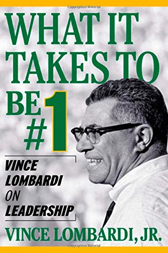 What It Takes To Be Number #1: Vince Lombardi on Leadership (9780071370608) by Vince Lombardi