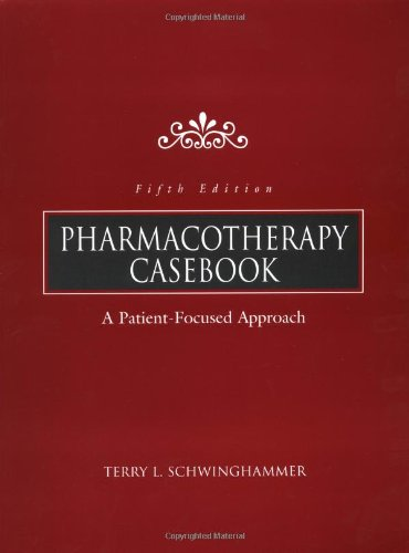 Pharmacotherapy Casebook: Terry Schwinghammer, Joseph