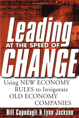 9780071370790: Leading at the Speed of Change: Using New Economy Rules to Transform Old Economy Companies