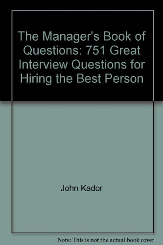 9780071371049: The Manager's Book of Questions: 751 Great Interview Questions for Hiring the Best Person